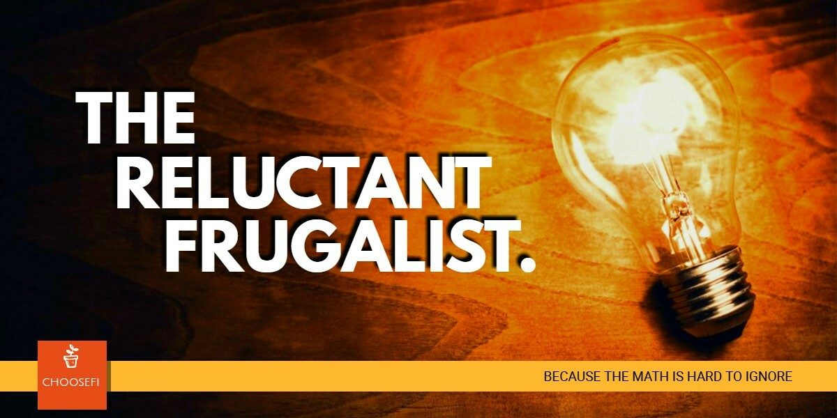 The Reluctant Frugalist