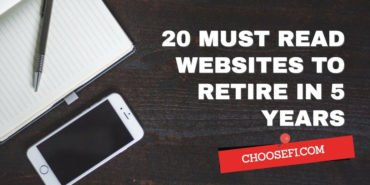 Early Retirement: 20 Must Read Websites To Retire In 5 Years