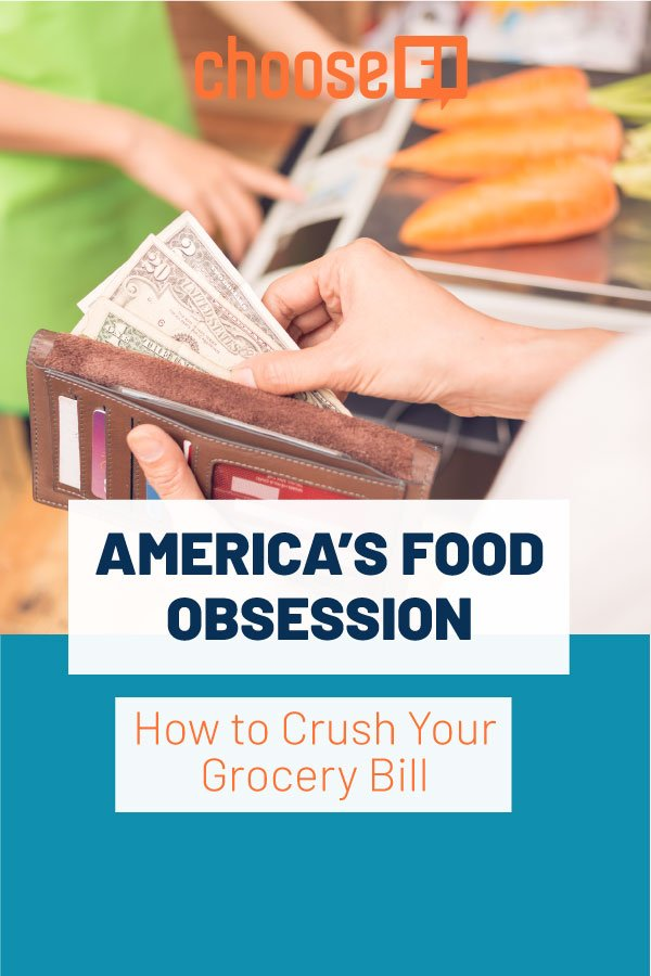 America's Food Obsession | How to Crush Your Grocery Bill