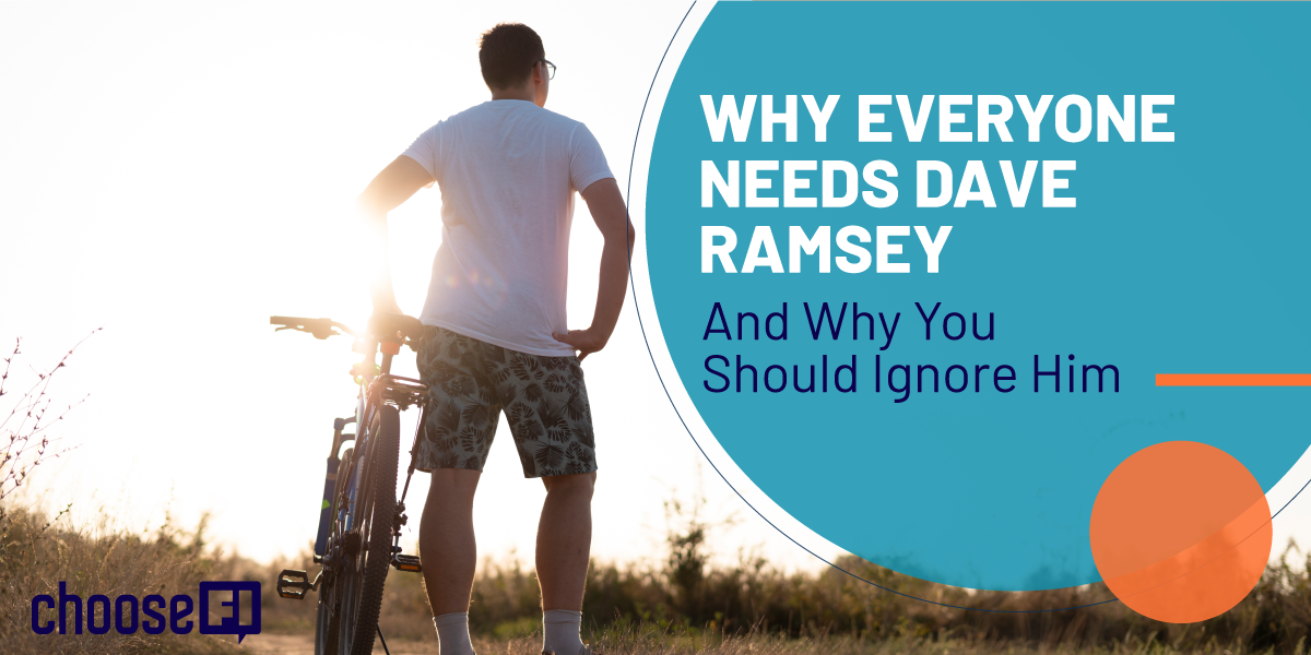Why Everyone Needs Dave Ramsey and Why You Should Ignore Him