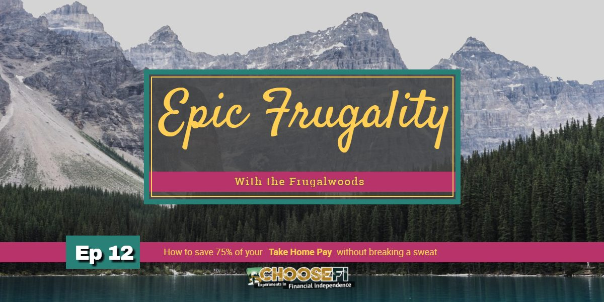 The Ultimate Guide to frugal living (ChooseFI cohost with Frugalwoods)