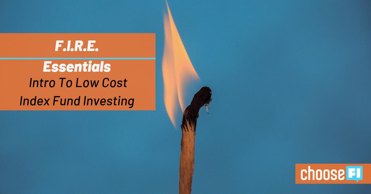 F I R E  Essentials: Low-cost Index Fund Investing