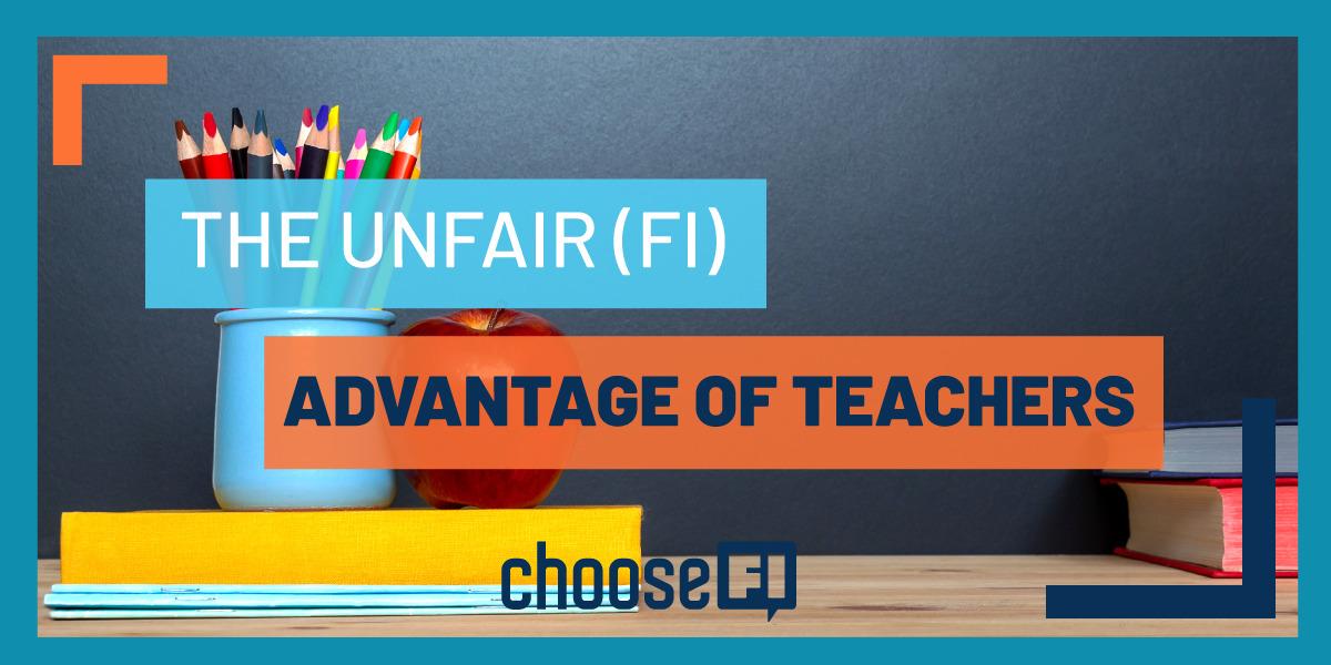 The Unfair (FI) Advantage Of Teachers | 457b