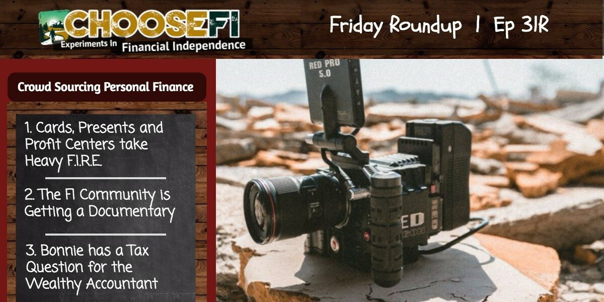 031R - The Friday Roundup