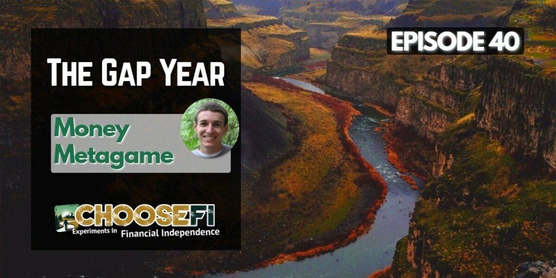 040 | Take a Gap Year | Money Metagame