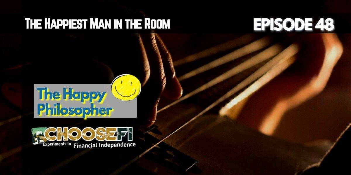048 | The Happy Philosopher | The Happiest Man in the Room
