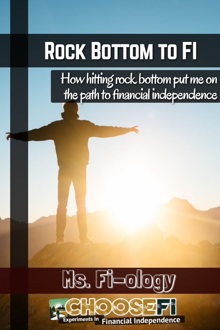 How hitting rock bottom put Ms. Fi-ology on the path to financial independence