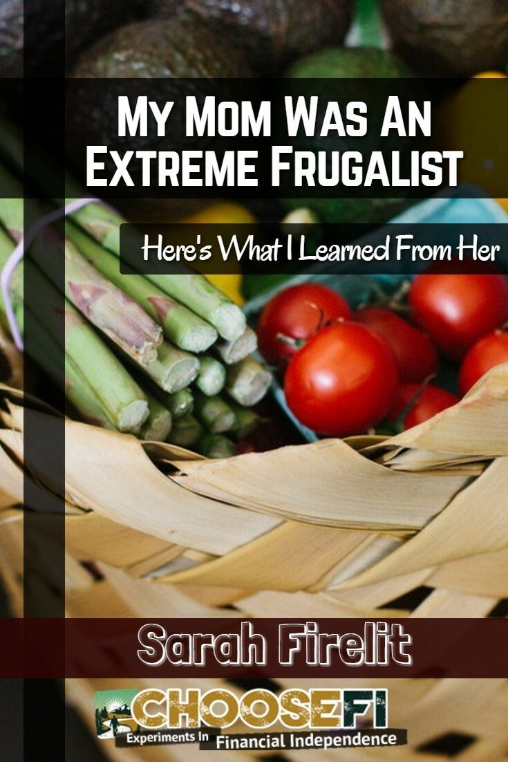 My Mom Was An Extreme Frugalist--Here's What I Learned From Her