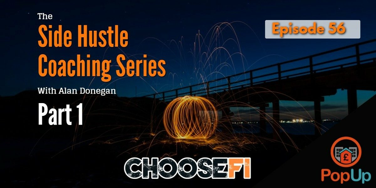 056. The Side Hustle Coaching series part 1
