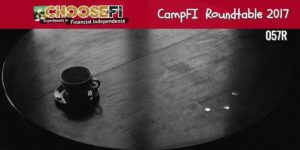 057R live CampFI Roundtable (First Ever)