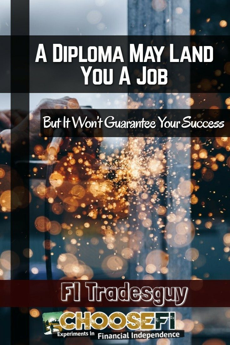 A Diploma May Land You A Job, But It Won't Guarantee Your Success
