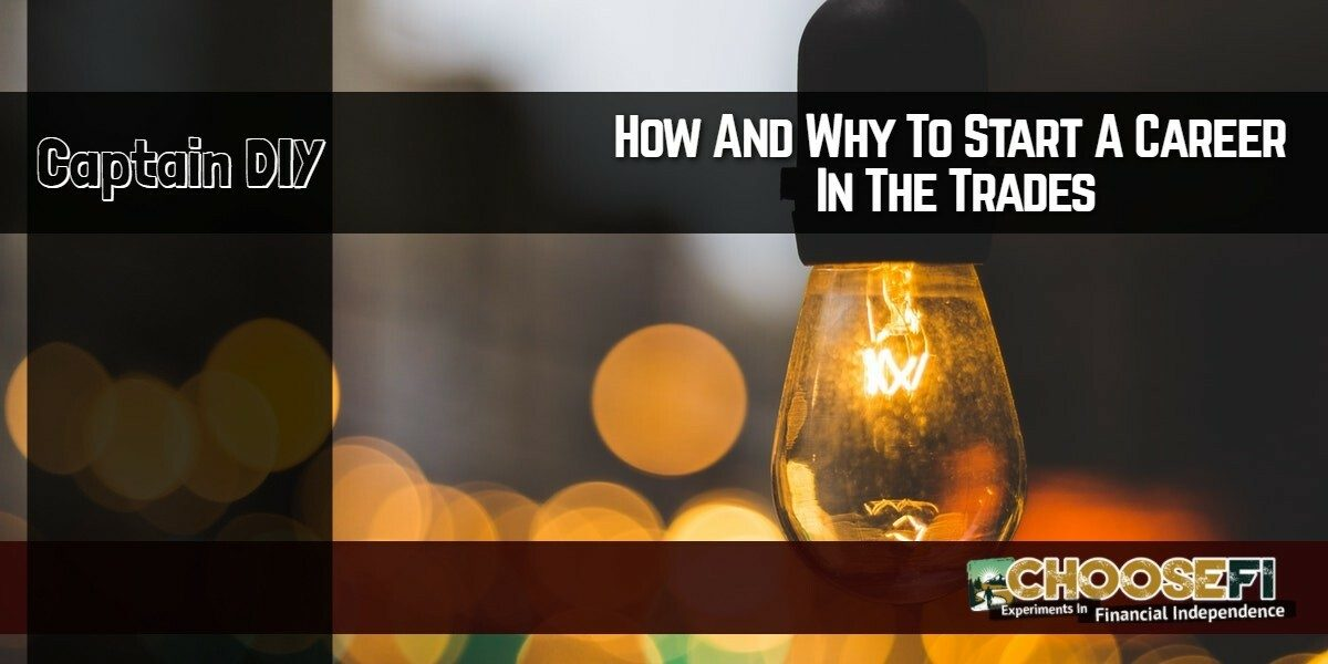 How and why to start a career in the trades