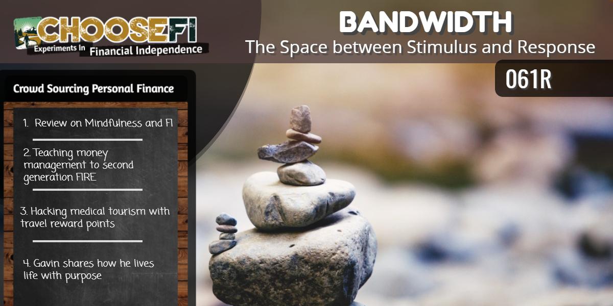 Choose FI Bandwidth Roundup