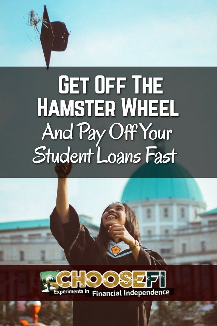 Get Off The Hamster Wheel And Pay Your Student Loans Off Fast