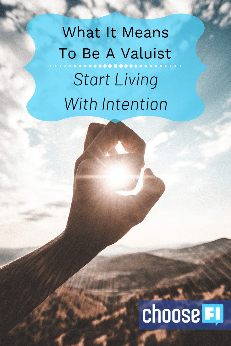 What It Means To Be A Valuist: Start Living With Intention