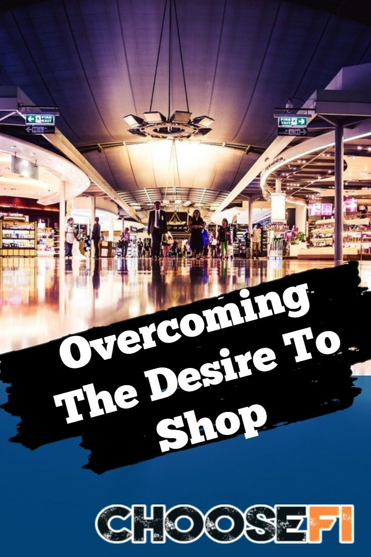Overcoming The Desire To Shop