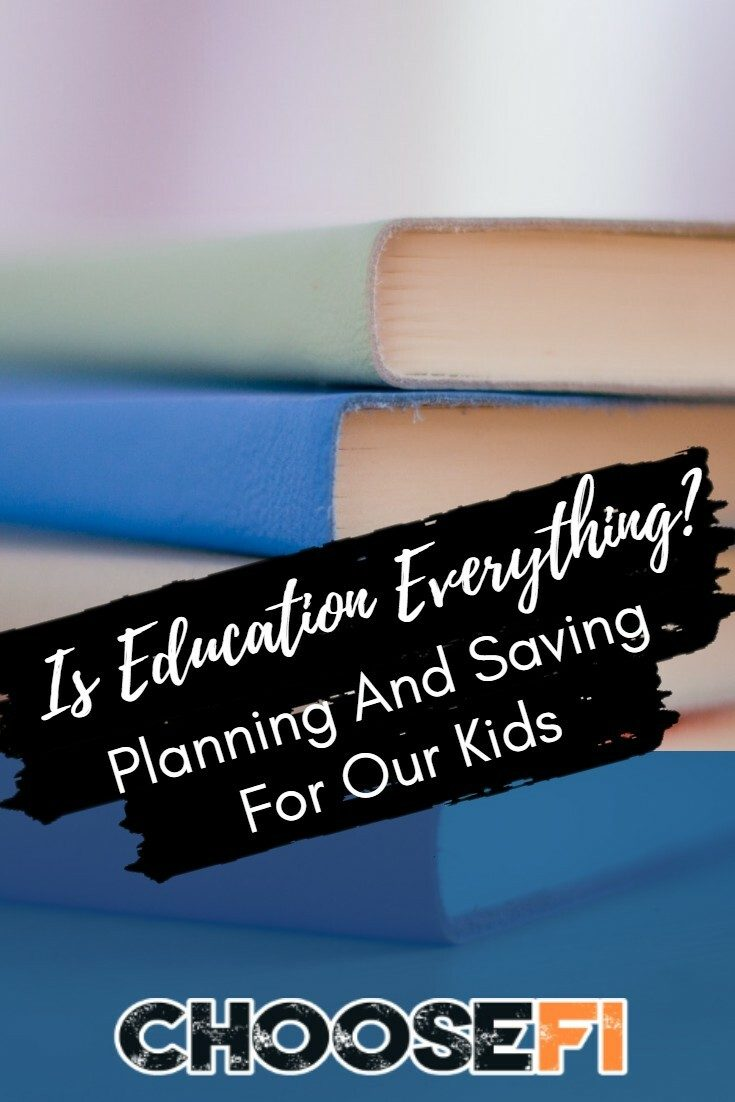Little FI-ers: Is Education Everything? Planning And Saving For Our Kids