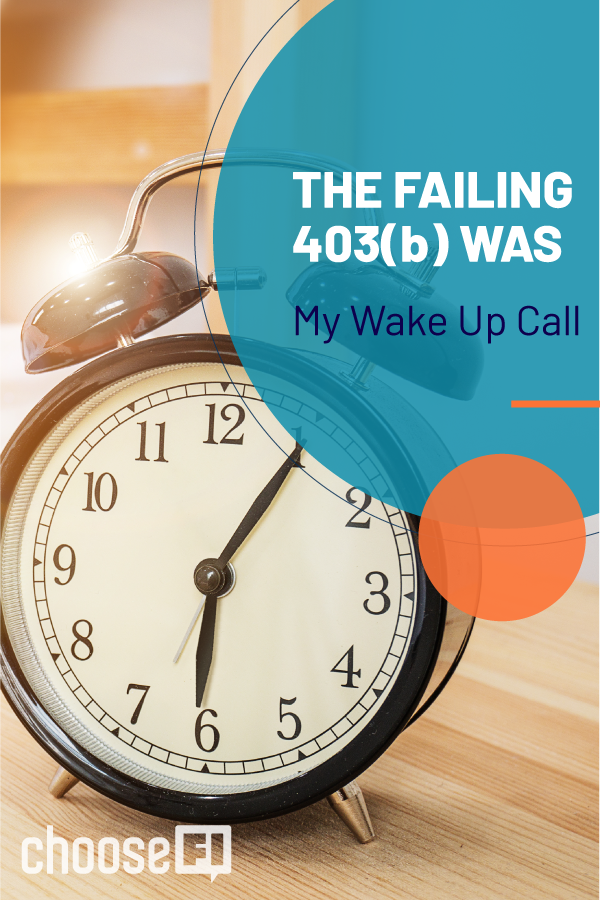 The Failing 403(b) Was My Wake-Up Call