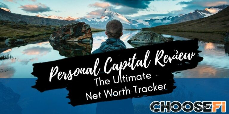 Personal Capital Review--The Ultimate Networth Tracker