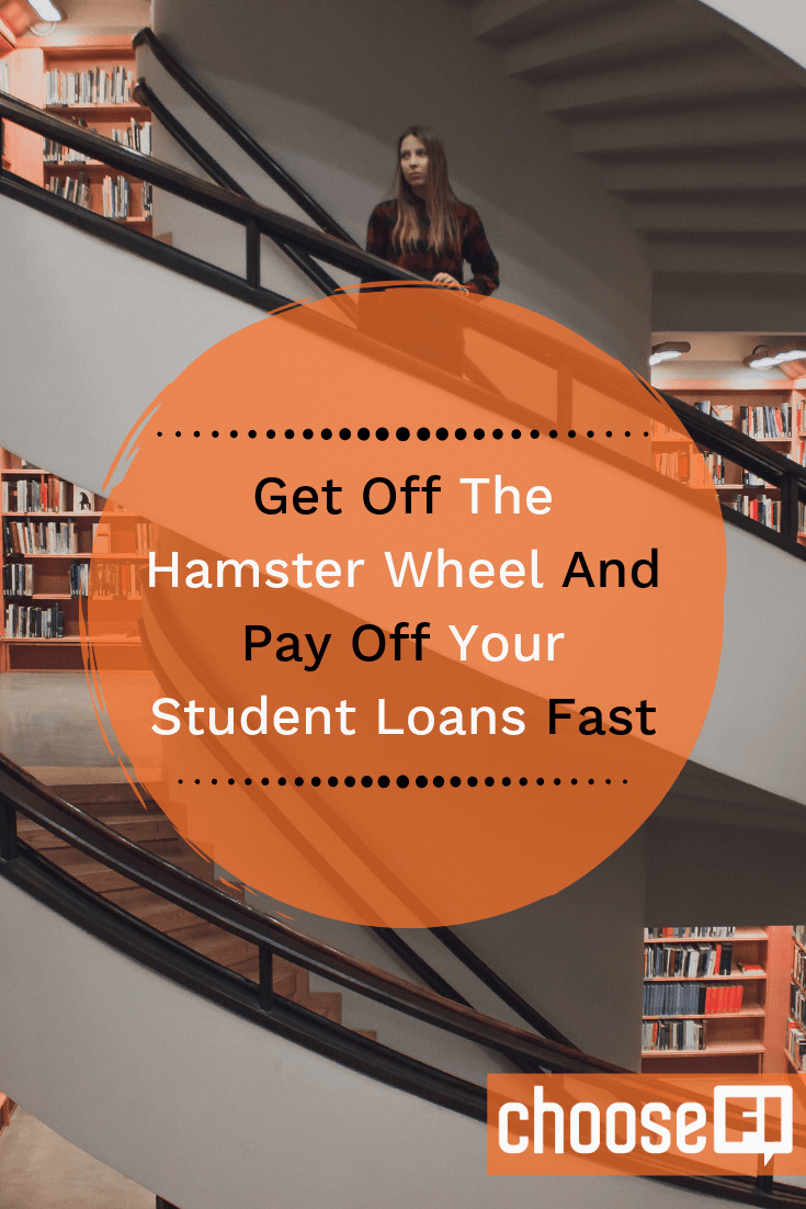 Get Off The Hamster Wheel And Pay Off Your Student Loans Fast