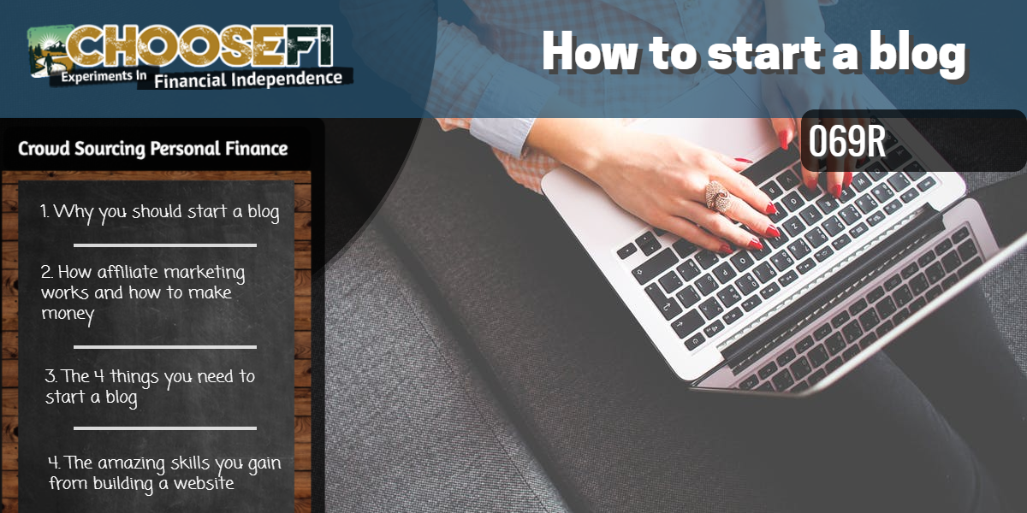 069R Choose FI How to start a blog