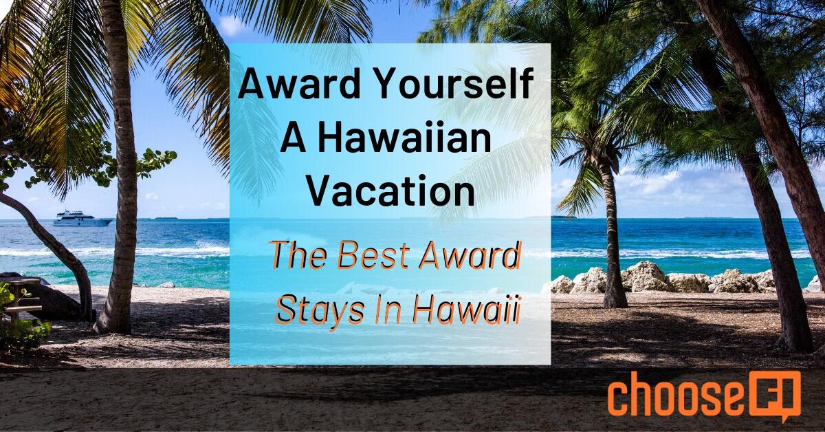 Award Yourself A Hawaiian Vacation