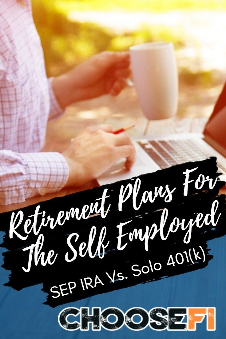 Retirement Plans For The Self Employed: SEP IRA Vs. Solo 401(k)