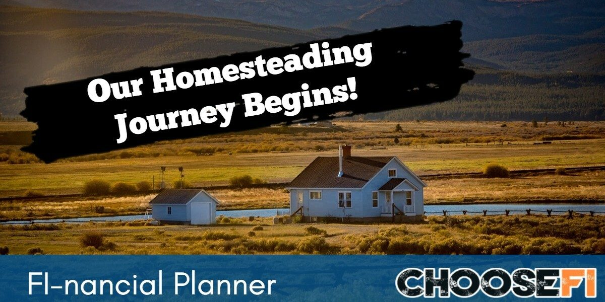 Our Homesteading Journey Begins!
