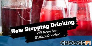 How Stopping Drinking Will Make Me $500,000 Richer