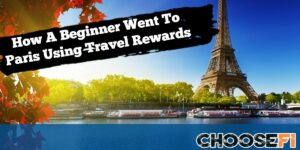 How A Beginner Went To Paris Using Travel Rewards