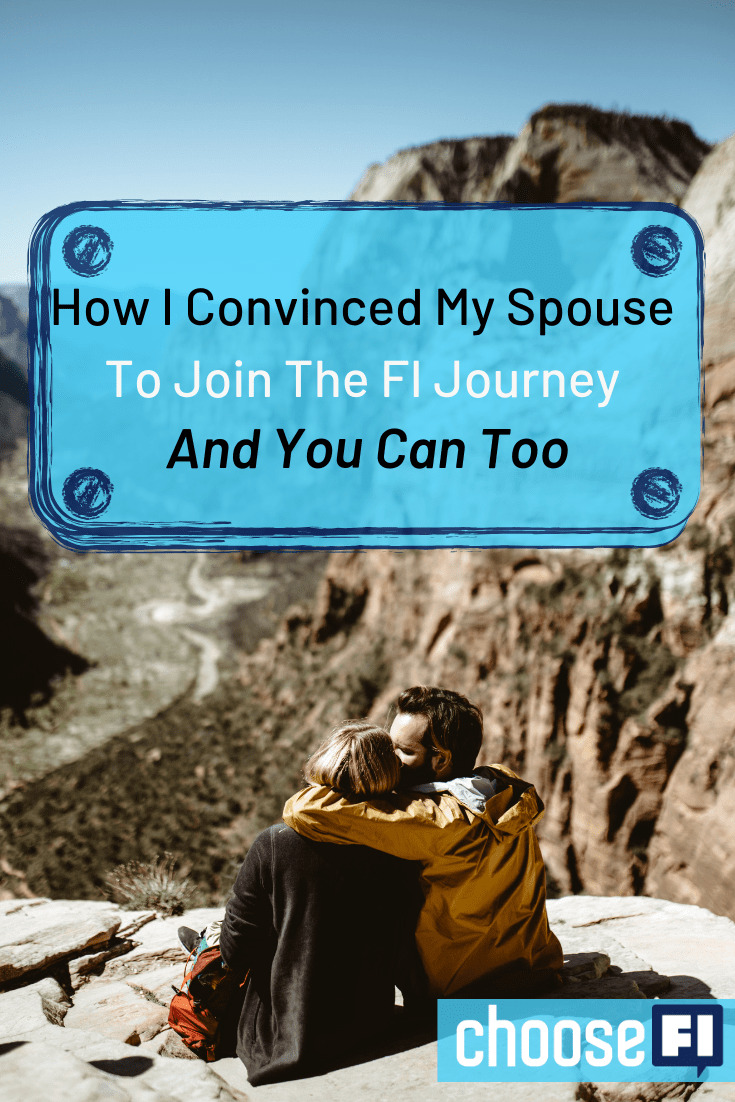 How I Convinced My Spouse To Join The FI Journey And You Can Too