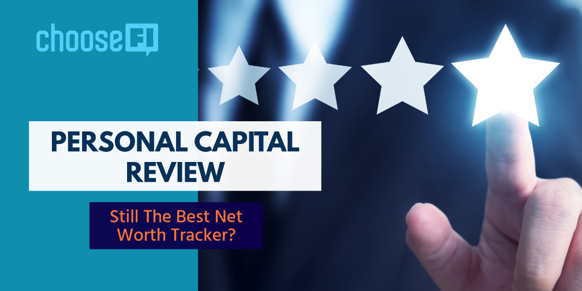 Personal Capital Review 2020--Still The Best Net Worth Tracker?