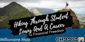 Hiking Through Student Loans And A Career To Financial Freedom