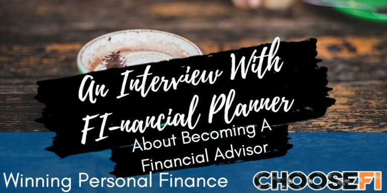 An Interview With FI-nancial Planner About Becoming A Financial Advisor