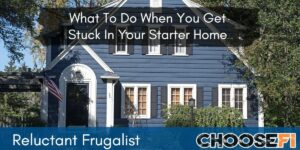 What To Do When You Get Stuck In Your Starter Home