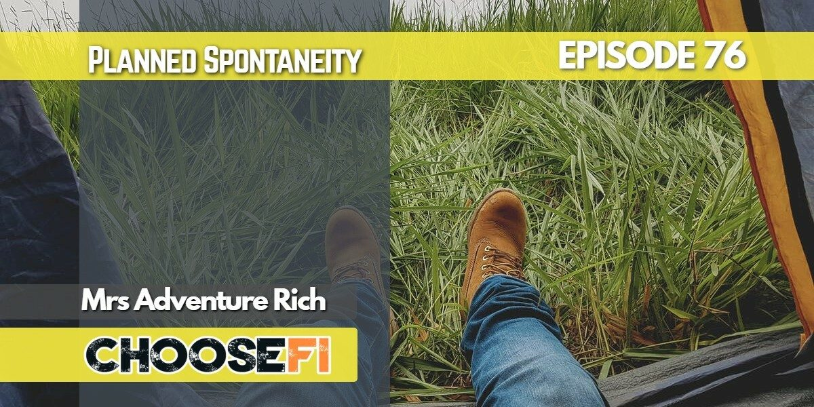 076 _ Planned Spontaneity adventure Rich