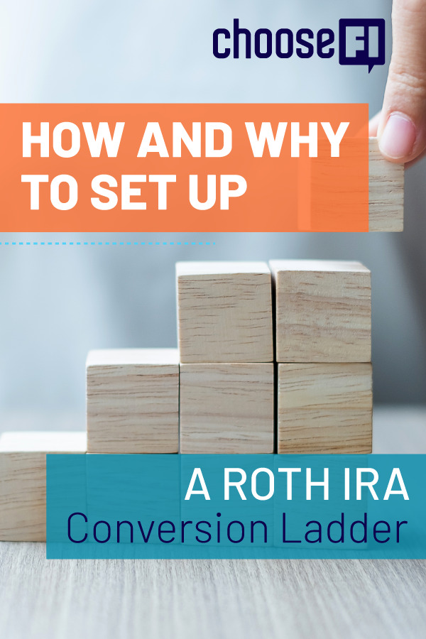 How And Why To Set Up A Roth IRA Conversion Ladder