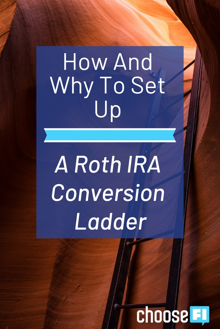 How And Why To Set Up A Roth IRA Conversion Ladder pin