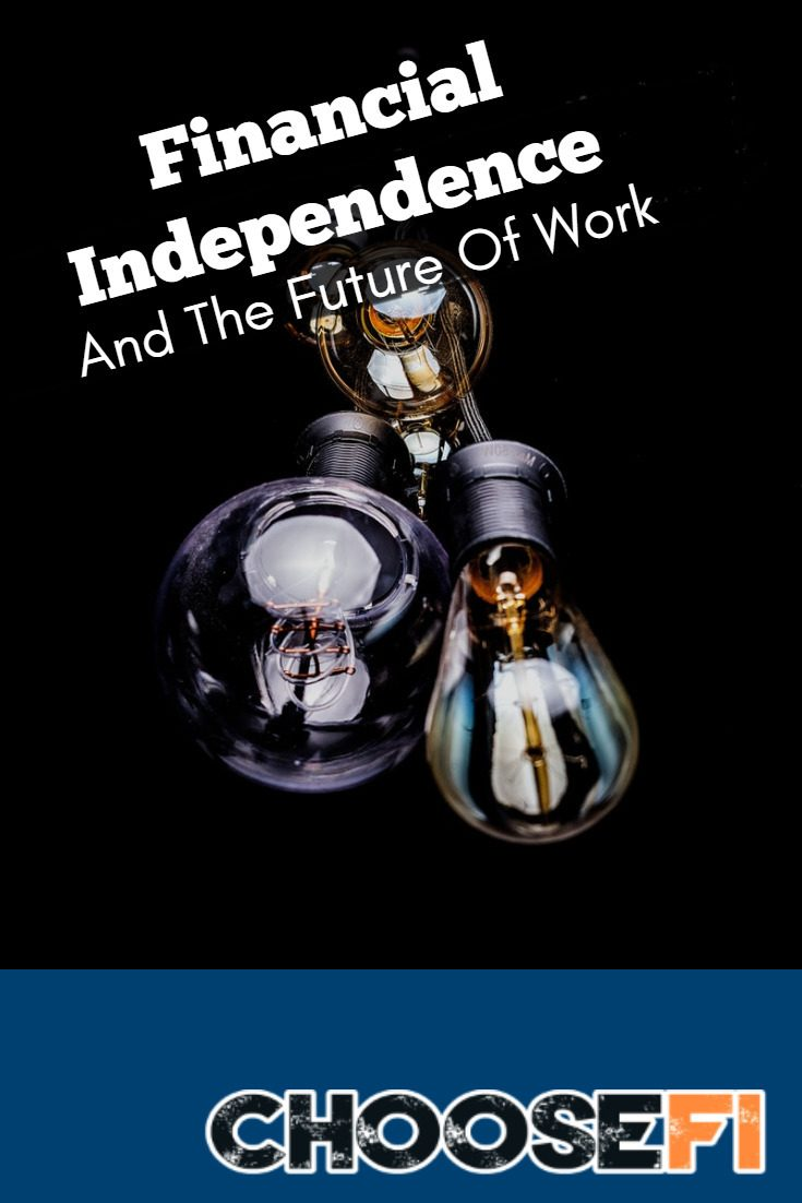 Financial Independence And The Future Of Work