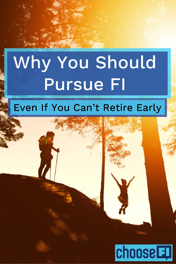 Why You Should Pursue FI Even If You Can't Retire Early Pin