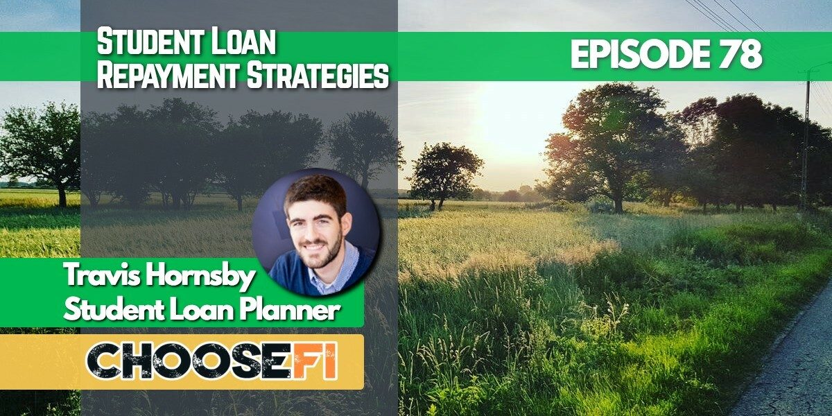 078 _ Student Loan Repayment Strategies _ Travis Hornsby