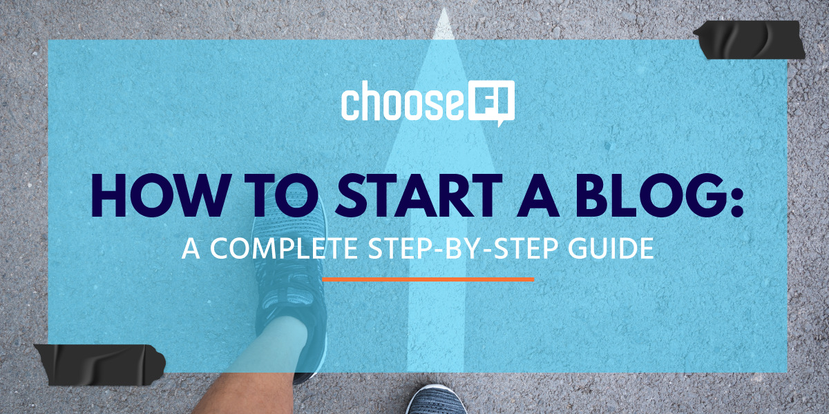 How To Start A Blog: A Complete Step-By-Step Guide
