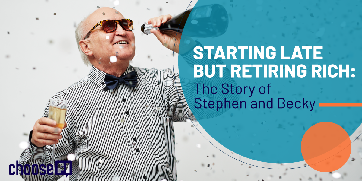 Starting Late But Retiring Rich: The Story Of Stephen And Becky