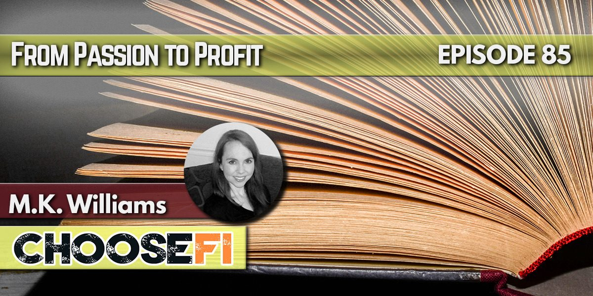 085 | From Passion to Profit | M.K. Williams