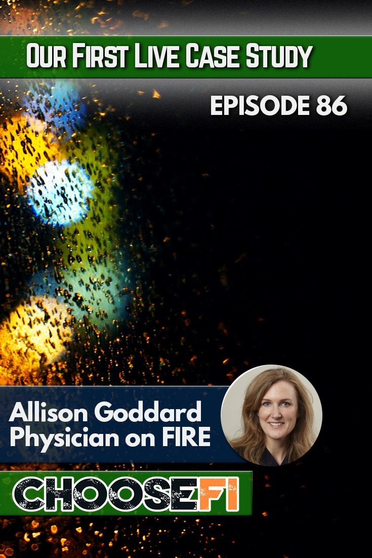 https://www.choosefi.com/086-a-live-case-study-with-physician-on-fire-and-allison-goddard/