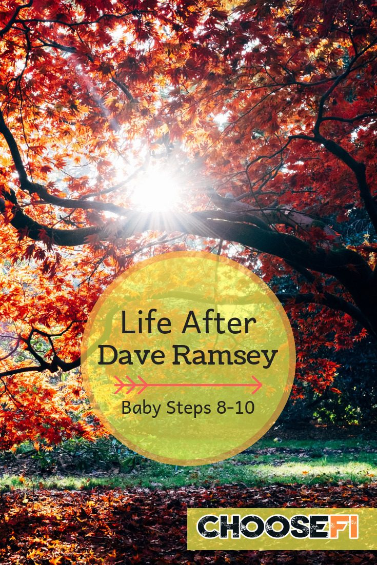 Life After Dave Ramsey--Baby Steps 8-10