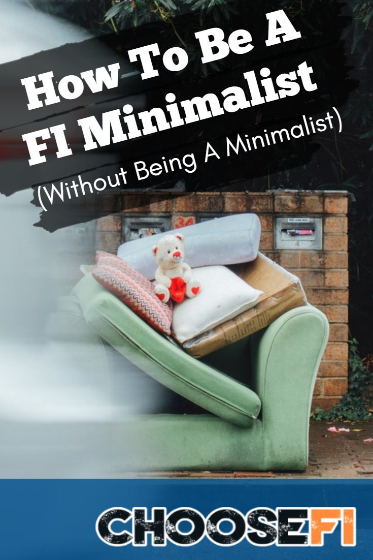 How To Be A FI Minimalist (Without Being A Minimalist)