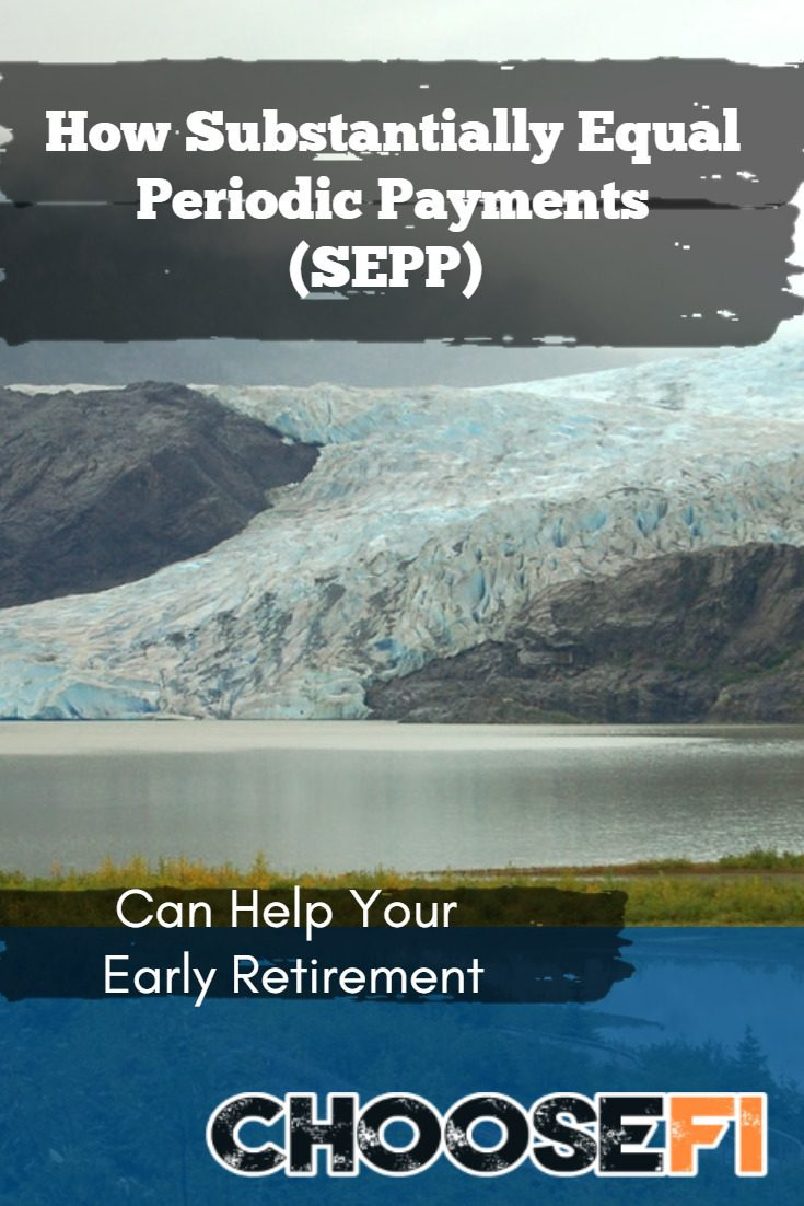 How Substantially Equal Periodic Payments (SEPP) Can Help Your Early Retirement