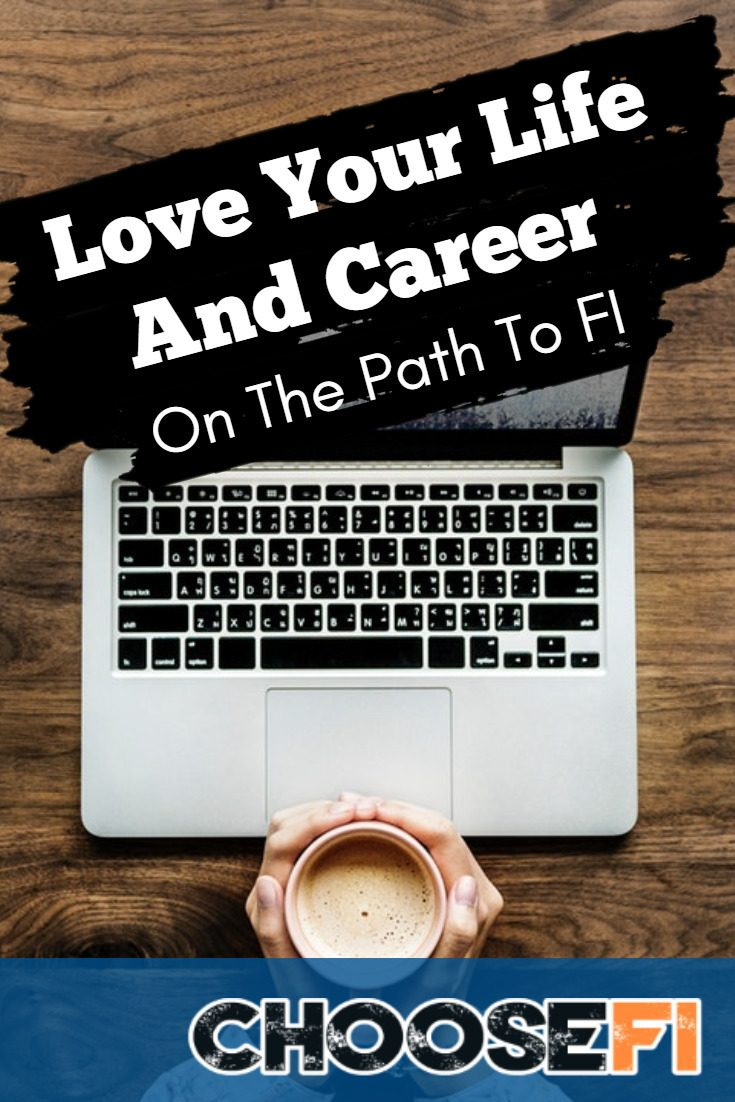 Love Your Life And Career On The Path To FI