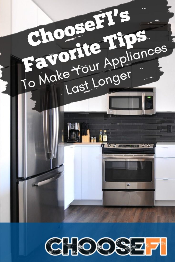 ChooseFI's Favorite Tips To Make Your Appliances Last Longer